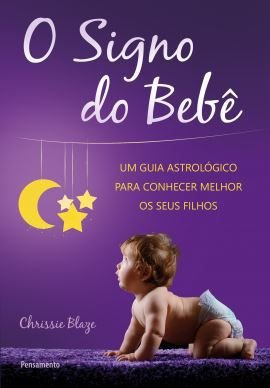 O SIGNO DO BEBE. CHRISSIE BLAZE