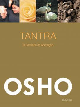 TANTRA, O CAMINHO DA ACEITAÇÃO. OSHO