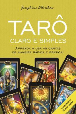 TARÔ CLARO E SIMPLES. JOSEPHINE ELLERSHAW