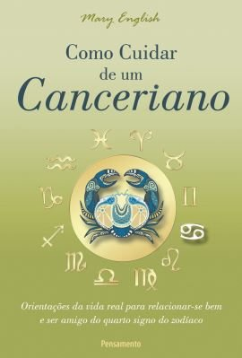 COMO CUIDAR DE UM CANCERIANO. MARY ENGLISH