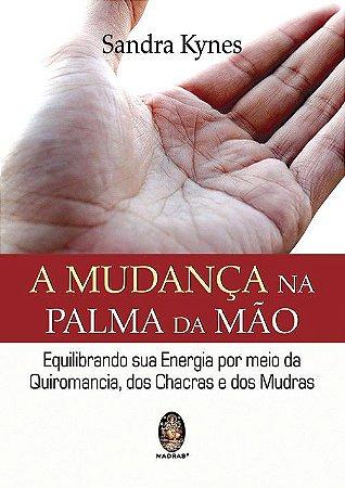 A MUDANÇA NA PALMA DA MÃO. SANDRA KYNES