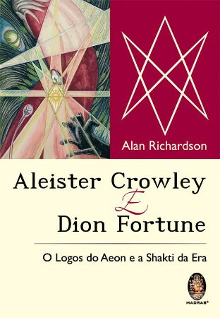 ALIESTER CROWLEY E DION FORTUNE ALAN RICHARDSON