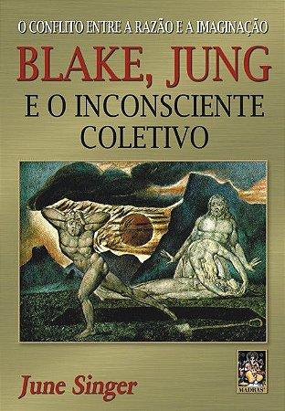 BLAKE, JUNG E O INCONSCIENTE COLETIVO. JUNE SINGER