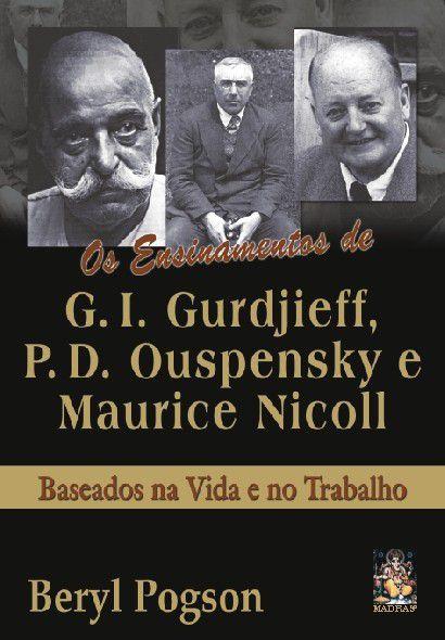 ENSINAMENTOS DE GURDJIEFF, OUSPENSKY E MAURICE NICOLL. BERYL POGSON