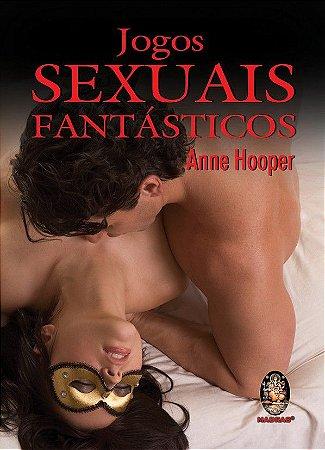 JOGOS SEXUAIS FANTÁSTICOS. ANNE HOOPER