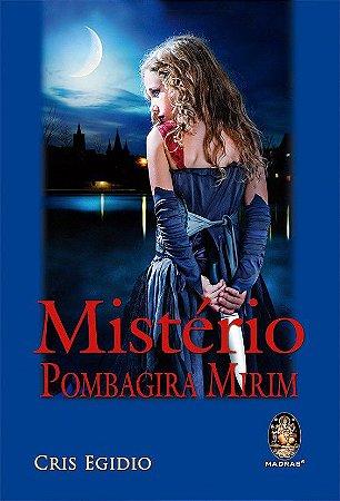 MISTÉRIO POMBAGIRA MIRIM. CRIS EGIDIO