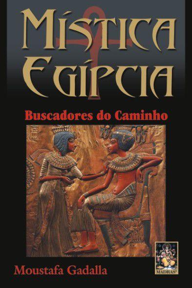 MÍSTICA EGÍPCIA - BUSCADORES DO CAMINHO. MOUSTAFA GADALLA