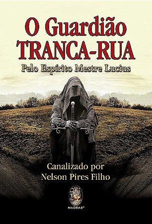 O GUARDIÃO TRANCA-RUA. NELSON PIRES FILHO