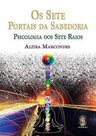 OS SETE PORTAIS DA SABEDORIA. ALZIRA MARCONDES
