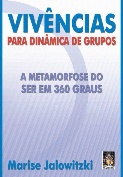 VIVÊNCIAS PARA DINÂMICA DE GRUPOS. MARISE JALOWITZKI