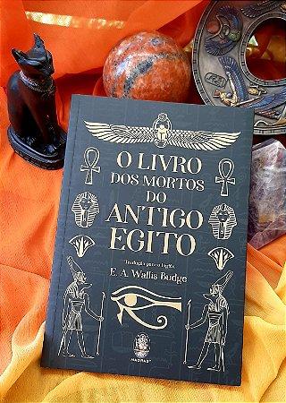 O LIVRO DOS MORTOS DO ANTIGO EGITO. WALLIS BUDGE