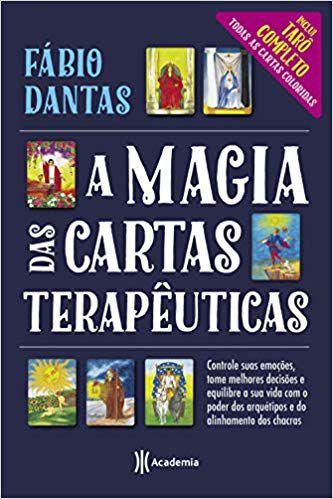 A MAGIA DAS CARTAS TERAPÊUTICAS. FABIO DANTAS