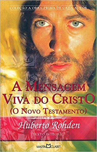 A MENSAGEM VIVA DE CRISTO. HUBERTO ROHDEN