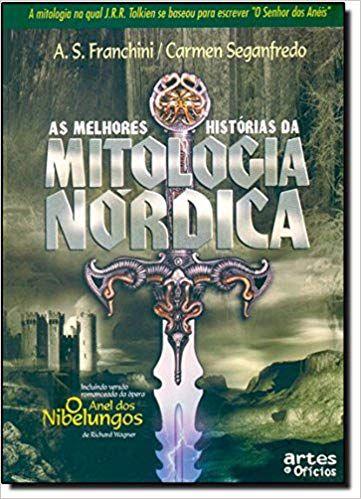AS MELHORES HISTORIAS DA MITOLOGIA NÓRDICA. CARMEN SEGANFREDO E A.S. FRANCHINI