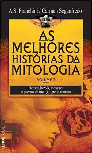 AS MELHORES HISTORIAS DA MITOLOGIA VOL II. CARMEN SEGANFREDO E A.S. FRANCHINI