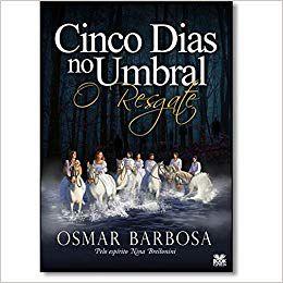 CINCO DIAS NO UMBRAL - O RESGATE. OSMAR BARBOSA
