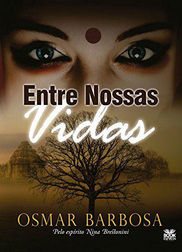 ENTRE NOSSAS VIDAS. OSMAR BARBOSA