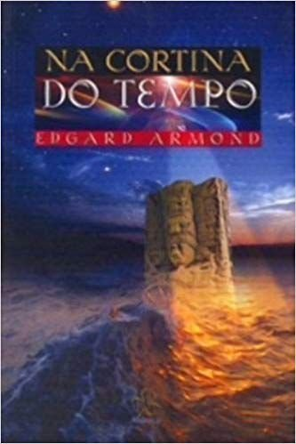 NA CORTINA DO TEMPO. EDGARD ARMOND