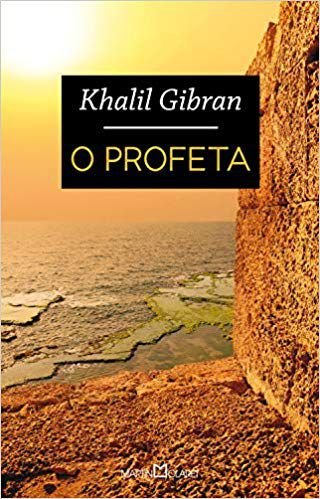 O PROFETA. KHALIL GIBRAN