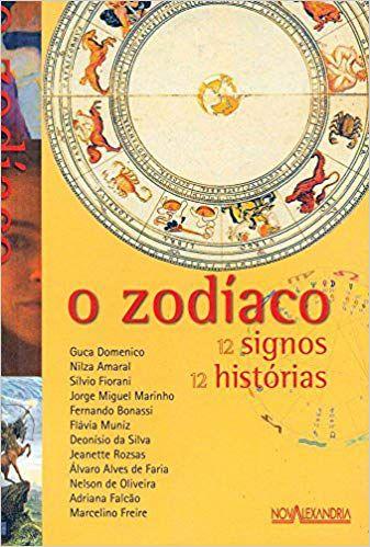 O ZODÍACO, 12 SIGNOS, 12 HISTORIAS