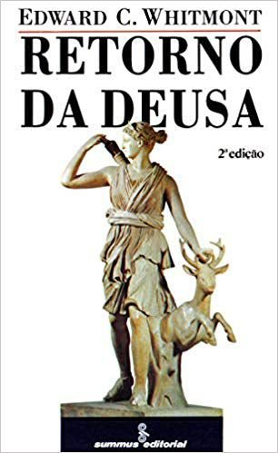 RETORNO DA DEUSA. EDWARD WHITMONT
