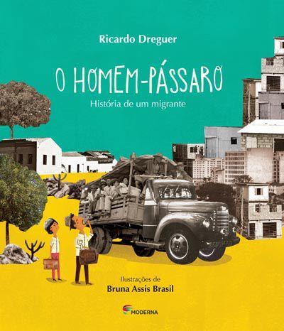 O homem-pássaro - História de um migrante - Ricardo Dreguer