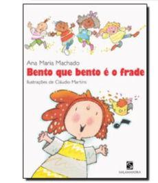 Bento que bento é o frade - Ana Maria Machado