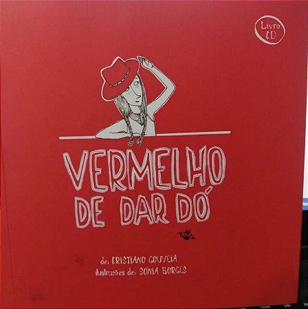 Vermelho de dar dó (Livro+CD) - Cristiano Gouveia
