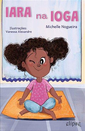 Iara na Ioga - Michelle Nogueira