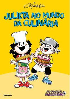 Almanaque Maluquinho - Julieta No Mundo Da Culinária - Ziraldo