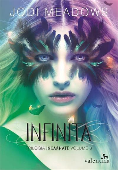 Infinita - Trilogia Incarnate Volume 3 - Jodi Meadows