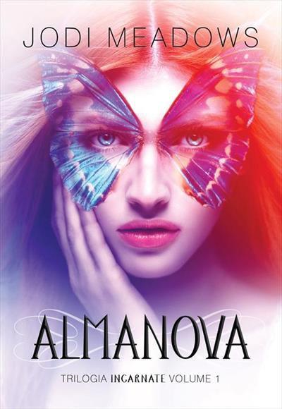 Almanova - Trilogia Incarnate Volume 1 - Jodi Meadows
