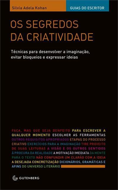 Os segredos da criatividade: técnicas para desenvolver a imaginação, evitar bloqueios e expressar ideias