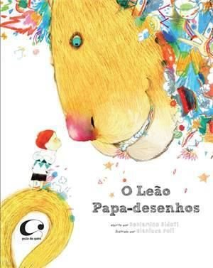 O leão papa-desenhos [Paperback] Sidoti, Beniamino; Folì, Gianluca and Machado, Luciano