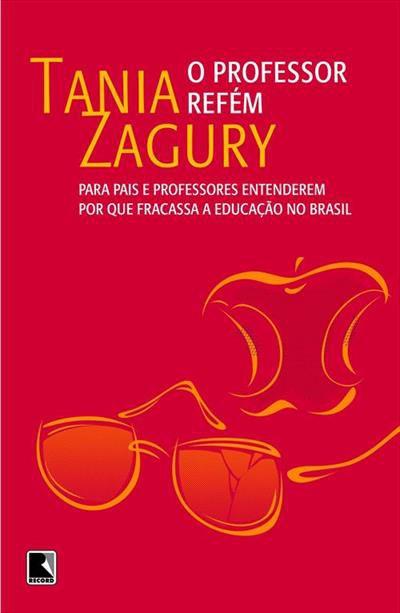 O professor refém: para pais e professores entenderem por que fracassa a educação no Brasil
