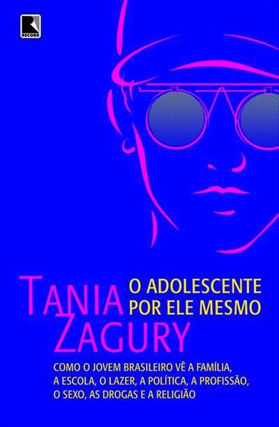 O ADOLESCENTE POR ELE MESMO - 16ªED.(2009) - Tania Zagury