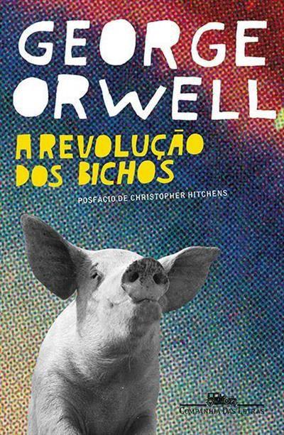 A revolução dos bichos: Um conto de fadas - Orwell, George and Ferreira, Heitor Aquino