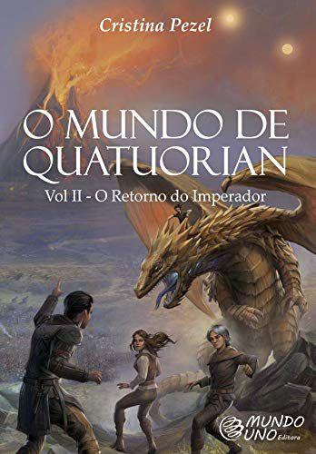 O mundo de Quatuorian Vol. II - O retorno do Imperador