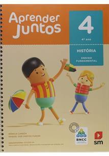 Aprender Juntos. História - 4º Ano - Base Nacional Comum Curricular [Spiral-bound] Monica Lungov