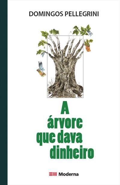 A Árvore Que Dava Dinheiro - Domingos Pelegrini