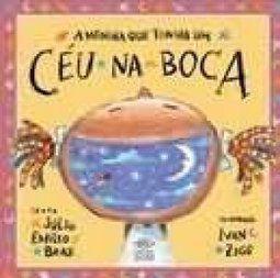 A Menina Que Tinha Um Ceu Na Boca - Júlio Emílio Braz