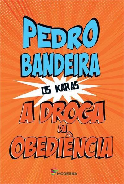 A Droga da Obediência - Coleção os Karas - Pedro Bandeira