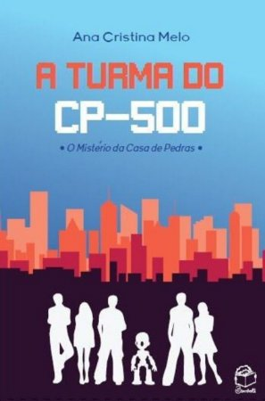 A turma do CP-500: o mistério da casa de pedras