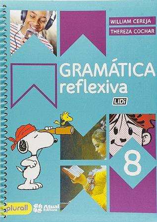 Gramática Reflexiva 8º Ano (Plurall)