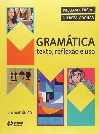 GRAMATICA, TEXTO, REFLEXÃO E USO. VOLUME  - 5ªED.(2016)