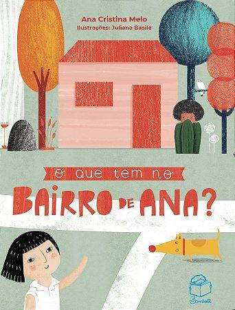 O que tem no bairro de Ana?