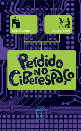 Perdido no ciberespaço - Leo Cunha e Guto Lins