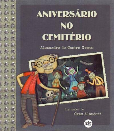 Aniversário no cemitério - Alexandre Castro Gomes