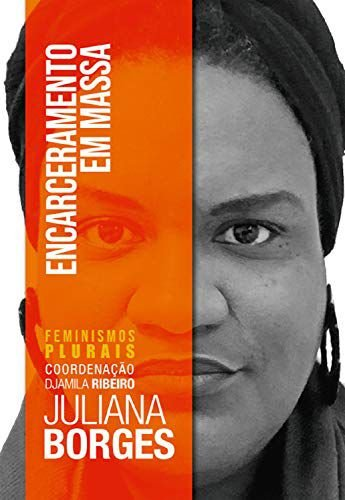 Encarceramento em Massa - Juliana Borges