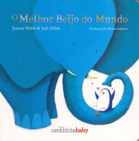 O MELHOR BEIJO DO MUNDO - Joanna Walsh